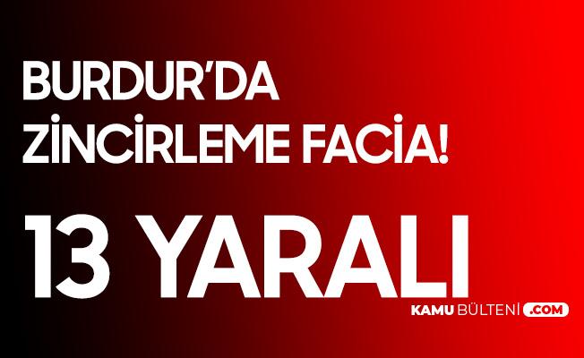 Burdur'da Zincirleme Kaza: 13 Kişi Yaralandı