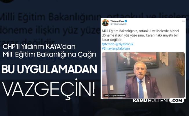 CHP'li Yıldırım Kaya'dan Milli Eğitim Bakanı'na Sınav Çağrısı: Bu Uygulamadan Vazgeçin