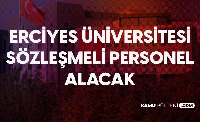 Erciyes Üniversitesi'ne Sözleşmeli Personel Alımı Başvuruları Sürüyor