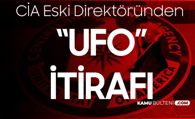 Eski CİA Direktörü'nden 'UFO' Sorusuna Flaş Yanıt! İnsanlığın Evrendeki Tek Yaşam Formu Olduğunu Düşünmek...