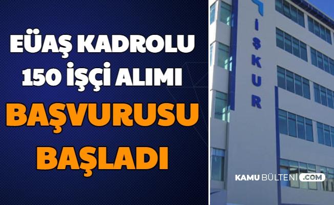 EÜAŞ Kadrolu 150 İşçi Alımı Başvuru Ekranı Açıldı