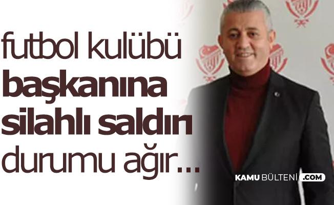 Gümüşhanespor Başkanı Vahit Olgun'a Silahlı Saldırı Düzenlendi