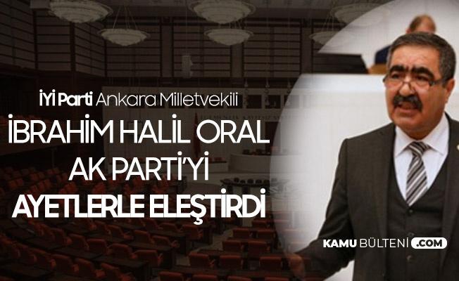 İbrahim Halil Oral, AK Parti'yi Ayetlerle Eleştirdi