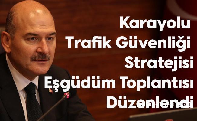 İçişleri Bakanı Soylu'nun Başkanlığı'nda Karayolu Trafik Güvenliği Stratejisi Toplantısı Düzenlendi