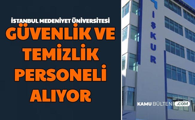 İstanbul Medeniyet Üniversitesi KPSS'siz Güvenlik ve Temizlik Görevlisi Alımı Yapıyor
