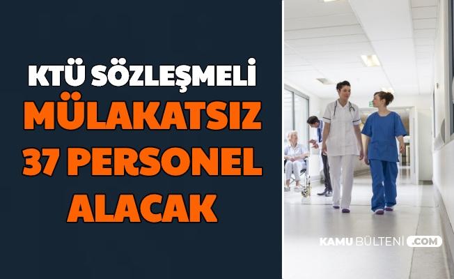 Karadeniz Teknik Üniversitesi Sözleşmeli 37 Personel Alımı Yapacak