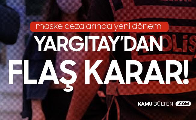 Maske Cezalarıyla İlgili Flaş Karar! Yargıtay Kararını Verdi
