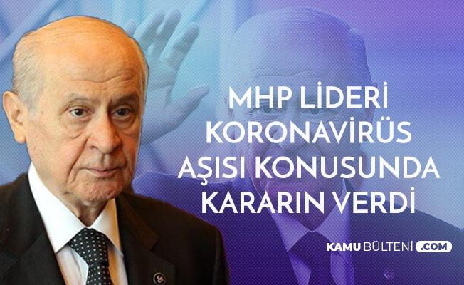 MHP Liderinin Koronavirüs Aşısı Kararı Belli Oldu