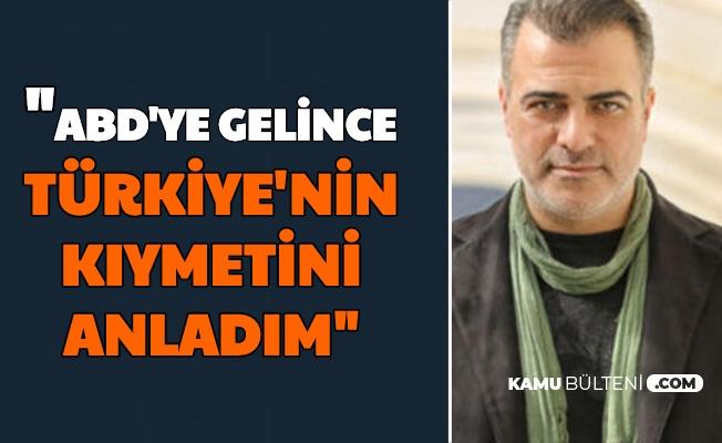 """Sermiyan Midyat: """"Amerika'ya Gelince Türkiye'nin Değerini Anladım"""""""