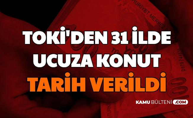 TOKİ'den 31 Şehirde Kampanya: Ucuza Konut İçin Tarih Açıklandı