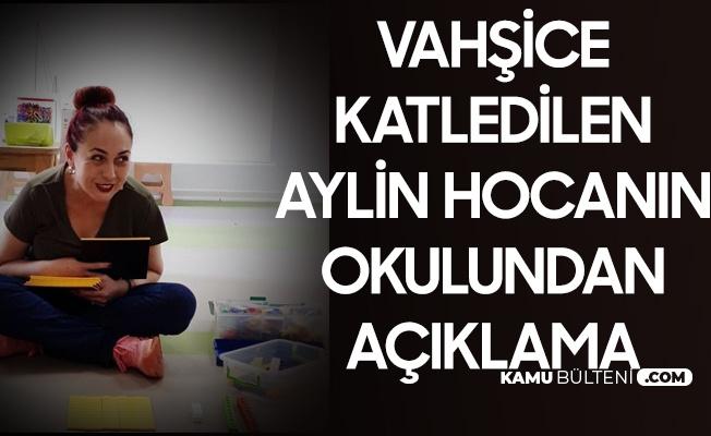 Vahşice Katledilen Aylin Hoca'nın Üniversitesi'nden Açıklama