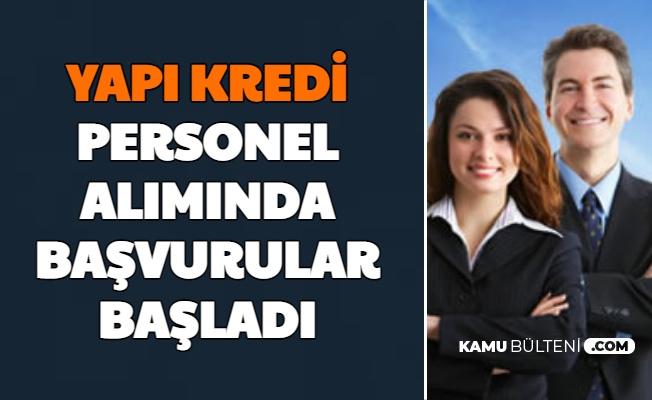 Yapı Kredi'ye Kadın Erkek 13 Kadroda Personel Alımı Yapılıyor
