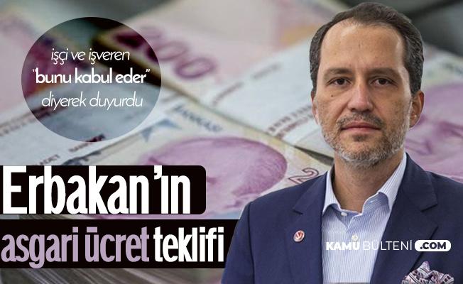 Yeniden Refah Partisi Lideri Erbakan: Asgari Ücret 3 Bin 500 Lira Olmalıdır