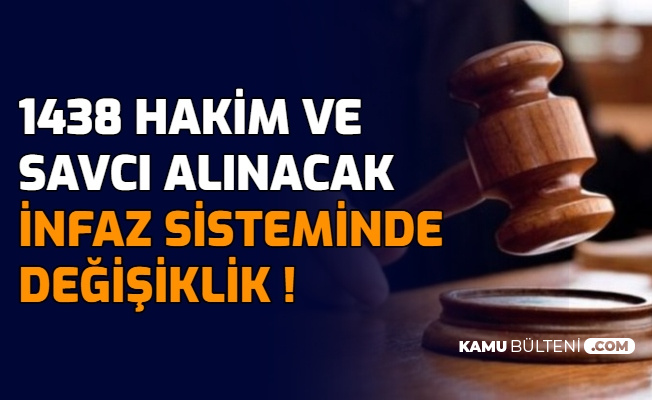 1438 Hakim Savcı Alımı Yapılacak: İnfaz Sistemi-Süresinde Değişiklik Geliyor