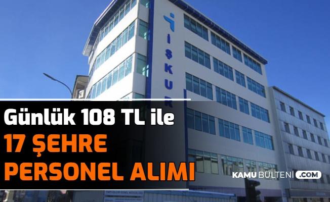 17 Şehirde İş İlanı: Günlük 108 TL ile Sınavsız Personel Alımı İŞKUR'dan Başladı