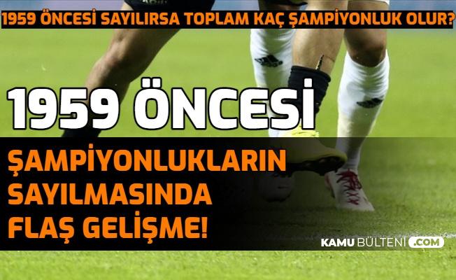 1959 Öncesi Şampiyonluklar İçin Flaş Gelişme: İşte Fenerbahçe, Galatasaray ve Beşiktaş'ın 1959 Öncesi Şampiyonluk Sayısı