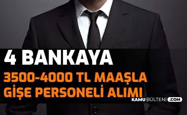 4 Bankaya 3500-4000 TL Maaşla Gişe Memuru Alımı Yapılacak