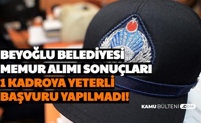 Beyoğlu Belediyesi Memur Alımı Başvuru Sonuçları Açıklandı: 1 Kadroya Yeterli Başvuru Olmadı