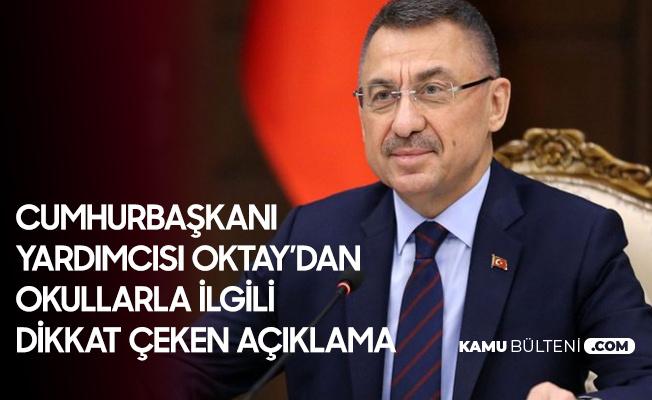 Cumhurbaşkanı Yardımcısı Oktay'dan Okullarla İlgili Dikkat Çeken Açıklama