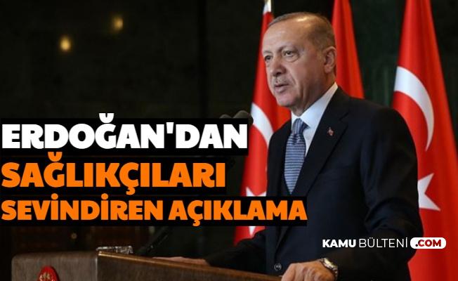 Erdoğan'dan Sağlık Personellerini Sevindiren Açıklama
