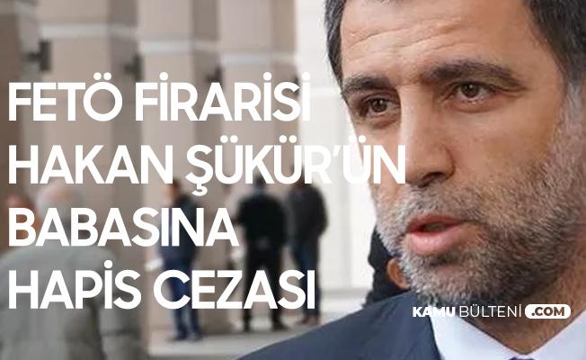 Hakan Şükür'ün Babasına FETÖ'ye Yardımdan 3 Yıl 1 Ay 15 Gün Hapis Cezası