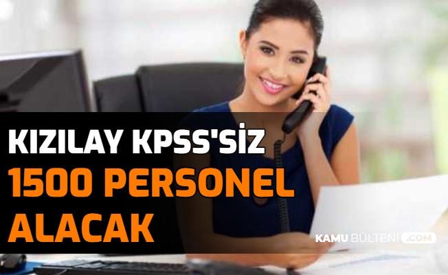 Kızılay KPSS'siz 1500 Personel Alımı Yapacak: Başvuruların Yapılacağı Sayfa Açıklandı