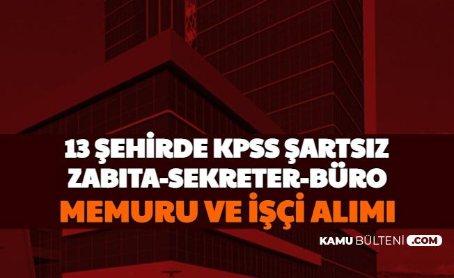 KPSS'siz İlanlar: 13 Şehirde Kamuya Sekreter, İşçi ve Zabıta Alımı