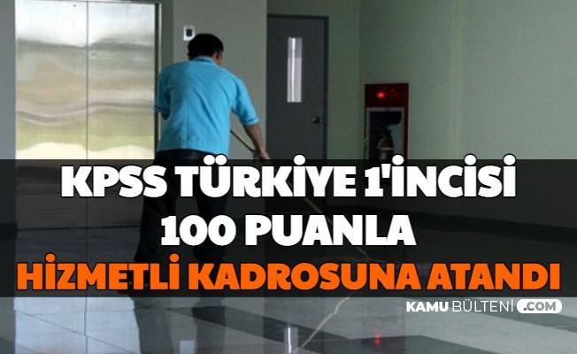 KPSS Türkiye Birincisi 100 Puanla Hizmetli Kadrosuna Atandı