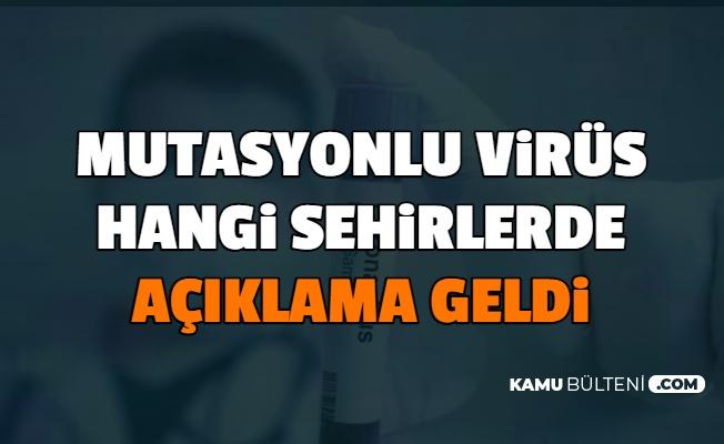 Mutasyonlu Koronavirüs Hangi İllerde? İlk Şehir Açıklandı (Türkiye Koronavirüs Mutasyon Nedir?)