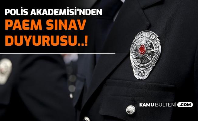 Polis Akademisi PAEM Sınav Duyurusu Yayımladı
