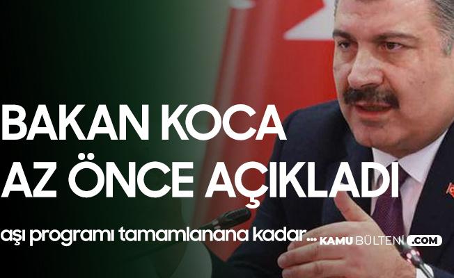 Sağlık Bakanı Fahrettin Koca Az Önce Açıkladı: Aşı Programı Tamamlanana Kadar...