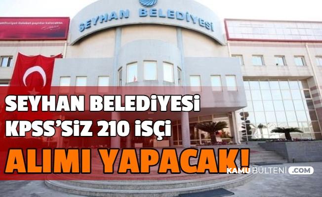 Seyhan Belediyesi KPSS'siz 210 İşçi Alımı (Büro Personeli, Şoför, ÖGG, Düz İşçi)