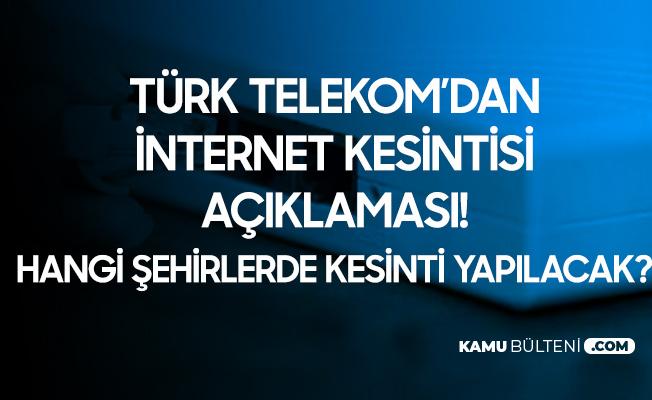 Türk Telekom'dan İnternet Kesintisi Açıklaması Geldi! Hangi Şehirlerde Kesinti Yapılacak?
