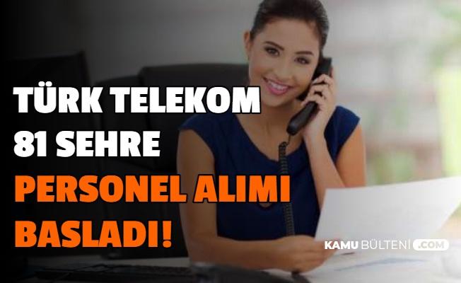 Türk Telekom Türkiye Geneli Personel Alımı Başladı