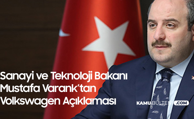 Türkiye'ye Yatırım Yapmaktan Vazgeçen Volkswagen Hakkında Bakan Varank'tan Açıklama: Kendileri Kaybeder