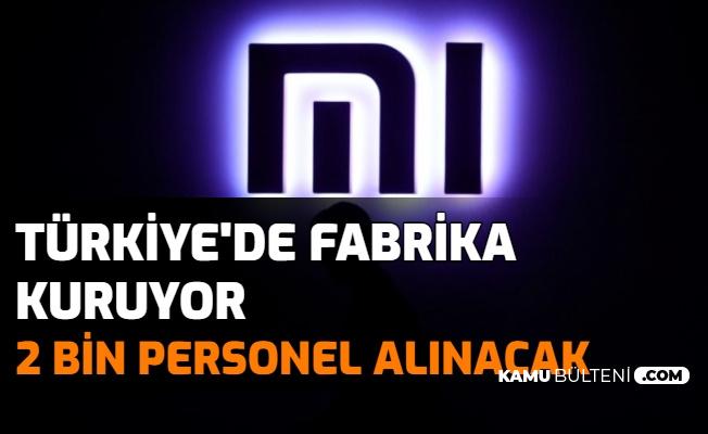 Xiaomi Türkiye'ye Fabrika Kuruyor: 2 Bin Personel Alımı Yapılacak