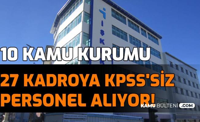 10 Kamu Kurumu 27 Kadroya KPSS'siz Personel Alımı Yapıyor (TURASAŞ Belediye, İl Özel İdaresi, Üniversite)