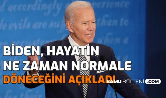 ABD Başkanı Biden, Hayatın Ne Zaman Normale Döneceğini Açıkladı