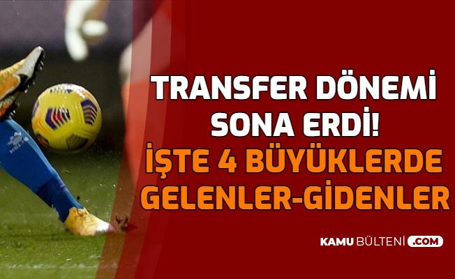 Beşiktaş, Fenerbahçe, Galatasaray ve Trabzonspor: İşte Transferde Gelenler Gidenler