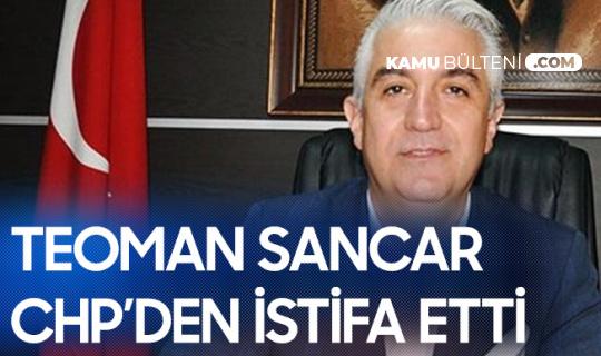Denizli Milletvekili Teoman Sancar CHP'den İstifa Etti