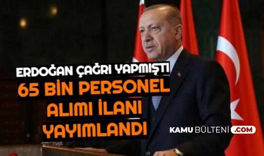 Erdoğan Açıklamıştı: 65 Bin Personel, Memur, Asker ve Polis Alımı