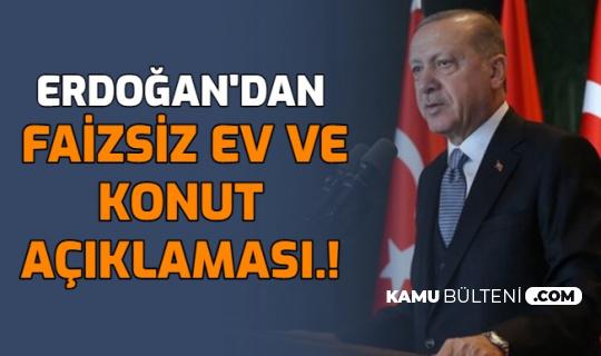 Erdoğan'dan Faizsiz Konut ve Taşıt Açıklaması