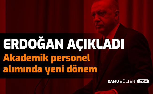 Erdoğan Müjde Vermek İstiyorum Dedi ve Açıkladı: Akademik Personel Alımında Köklü Değişiklik