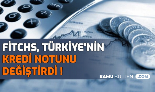 Fitchs, Türkiye'nin Kredi Notunu Değiştirdi
