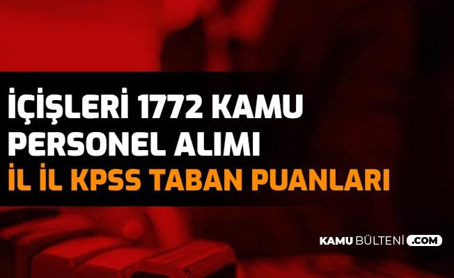 İçişleri 1772 Personel Alımı İl İl KPSS Taban Puanları (Çağrı Karşılama , Büro Personeli)