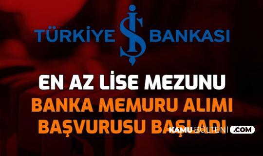 İş Bankası En Az Lise Mezunu Banka Memuru Alımı Yapacak: İşte Personel Alımı Başvurusu