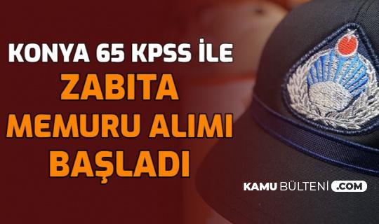Konya 65 KPSS ile Zabıta Memuru Alımı Başvurusu Başladı