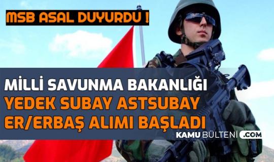 MSB Duyurdu: Yedek Subay Astsubay Er/Erbaş Alımı Başladı