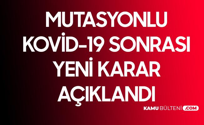 Mutasyonlu Kovid-19 Vakalarıyla İlgili Yeni Karar