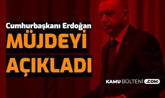 Son Dakika: Cumhurbaşkanı Erdoğan Müjdeyi Açıkladı